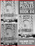 50 Picture Puzzles to Improve Your IQ, Kalman Toth M.A. M.Phil., 1494705540
