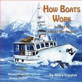 How Boats Work, Mary Umstot, 1495315541
