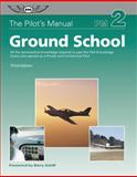 The Pilot's Manual: Ground School, Aviation Theory Centre, Ltd., 1560275545