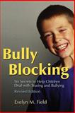 Bully Blocking, Evelyn M. Field, 1843105543
