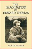 The Imagination of Edward Thomas, Kirkham, Michael, 0521135540