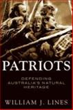 Patriots : Defending Australia's Natural Heritage, Lines, William J., 0702235547