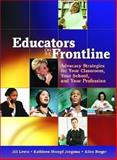 Educators on the Frontline : Advocacy Strategies for Your Classroom, Your School, and Your Profession, Lewis, Jill and Jongsma, Kathleen, 0872075540