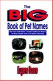 The Big Book of Pet Names, Eugene Boone, 0930865545