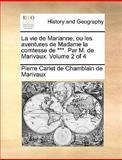 La Vie de Marianne, Ou les Aventures de Madame la Comtesse de *** Par M de Marivaux, Pierre Carlet De Chamblain De Marivaux, 1140955543