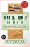 The Hunter/Farmer Diet Solution, Mark Liponis, 1401935540