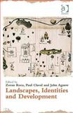 Landscape, Identities and Development, Zoran Roca, Paul Claval, John Agnew, 1409405540