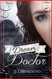 Dream Doctor, J. J. DiBenedetto, 1482745542