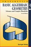 Basic Algebraic Geometry 2 : Schemes and Complex Manifolds, Shafarevich, Igor R., 3540575545