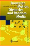 Brownian Motion, Obstacles and Random Media, Sznitman, Alain-Sol, 3540645543