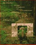 In the Company of Mushrooms, Elio Schaechter, 0674445546