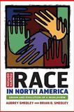 Race in North America : Origin and Evolution of a Worldview, Smedley, Audrey and Smedley, Brian D., 0813345545