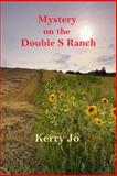 Mystery on the Double S Ranch, Kerry Jo, 1494475545