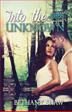 Into the Unknown, Bethany Shaw, 1495225542