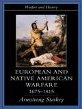 European and Native American Warfare, 1675-1815, Starkey, Armstrong, 1857285549