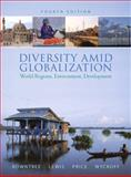 Diversity amid Globalization : World Regions, Environment, Development, Rowntree, Lester and Lewis, Martin, 0136005543