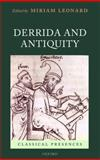 Derrida and Antiquity, Miriam Leonard, 0199545545