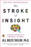 My Stroke of Insight, Jill Bolte Taylor, 0452295548