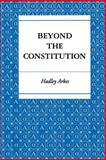 Beyond the Constitution, Arkes, Hadley, 0691025541