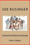 Caotische Erlebnisse Kanada, Joe Businger, 1495905543