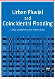 Urban Pluvial and Coincidental Flooding, Maksimovic, C. and Saul, A., 1780405545