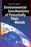 Environmental Geochemistry of Potentially Toxic Metals, Siegel, Frederic R., 3642075541