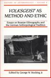 Volksgeist as Method and Ethic : Essays on Boasian Ethnography and the German Anthropological Tradition, , 0299145549