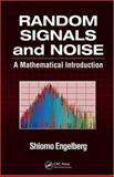 Random Signals and Noise : A Mathematical Introduction, Engelberg, Shlomo, 0849375541
