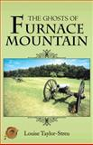 The Ghost of Furnace Mountain, Louise Taylor-Streu, 1466975547