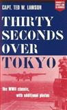 Thirty Seconds over Tokyo, Ted W. Lawson and Peter B. Mersky, 1574885545