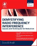 Demystifying Radio Frequency Interference : Causes and Techniques for Reduction, Arndt, Donald J., 0123735548