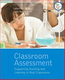 Classroom Assessment : Supporting Teaching and Learning in Real Classrooms, Taylor, Catherine S. . and Nolen, Susan Bobbitt, 0132335549