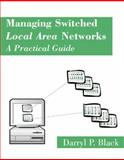 Managing Switched Local Area Networks : A Practical Guide, Black, Darryl, 0201185547