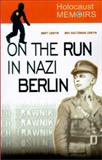 Holocaust Memoirs : Life on the Run in Nazi Berlin, Lewyn, Bert and Lewyn, Bev Saltzman, 0738865540