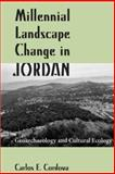 Millennial Landscape Change in Jordan : Geoarchaeology and Cultural Ecology, Cordova, Carlos E., 0816525544