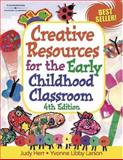 Creative Resources for the Early Childhood Classroom, Libby-Larson, Yvonne R. and Herr, Judy, 1401825540