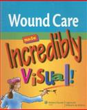 Wound Care Made Incredibly Visual!, Springhouse, 1582555540