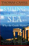 Sailing the Wine-Dark Sea, Thomas Cahill, 0385495544