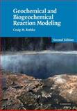 Geochemical and Biogeochemical Reaction Modeling, Bethke, Craig M., 0521875544