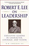 Robert E. Lee on Leadership 3rd Edition