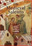 The Medieval Salento : Art and Identity in Southern Italy, Safran, Linda, 0812245547