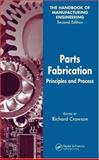 Parts Fabrication : Principles and Processes, , 0849355540