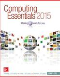 Computing Essentials 2015 Complete Edition with Connect Plus, O'Leary, Timothy and O'Leary, Linda, 1259285545