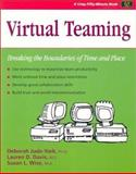 Virtual Teaming : Breaking the Boundaries of Time and Place, Deborah Jude-York, Lauren D. Davis, Susan L. Wise, 1560525541