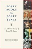 Forty Books for Forty Years : An Informal History of the Boydell Press, Barber, Richard, 1843835541