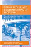 Young People and Contradictions of Inclusion : Towards Integrated Transition Policies in Europe, , 1861345542