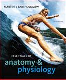 Essentials of Anatomy and Physiology, Martini, Frederic H. and Bartholomew, Edwin F., 0321575547