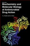 Biochemistry and Molecular Biology of Antimicrobial Drug Action, Franklin, Trevor J. and Snow, George Alan, 0387225544