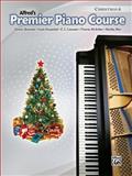 Premier Piano Course Christmas, Bk 6, Dennis Alexander, Gayle Kowalchyk, E. L. Lancaster, Victoria McArthur, Martha Mier, 0739075543