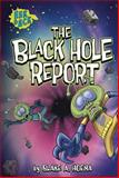 The Black Hole Report, Blake A. Hoena, 1434265544